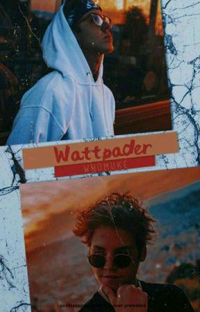 wattpader   matthew espinosa.  by whomuke