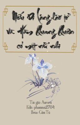 Đọc truyện [Vong Tiện][Edit]Nếu Di Lăng lão tổ và Hàm Quang Quân có một nữ nhi...