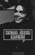 Kendall Jenner Imagines 🌹 by DJuggiekins