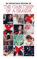 The Courtship of A Dragon (Encantadia Modern AU) by HopelessDaphne