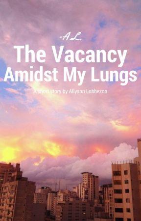 The Vacancy Amidst My Lungs by meeeraki
