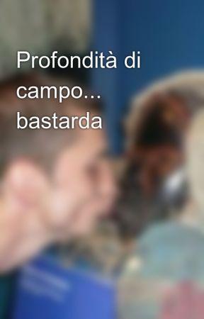 Profondità di campo... bastarda by AlexComan3