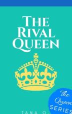 The Rival Queen by AnimeIsMySoul