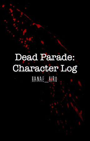 Dead Parade: Character Log by Hanae_Hiro
