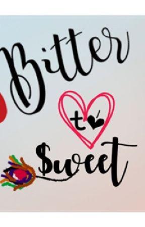Bitter to Sweet. by yannaaajinn