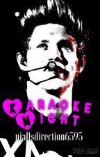 Karaoke Night (Niall Horan AU) by niallsdirection6595