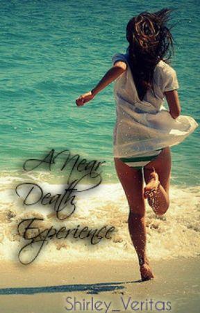 A Near Death Experience by Shirley_ys