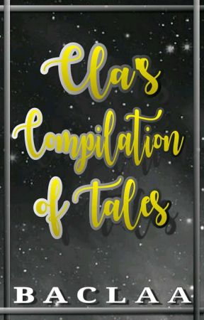 Cla's Compilation of Tales by BaClaa