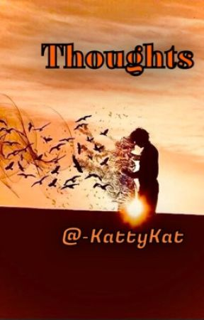 Thoughts by -KattyKat