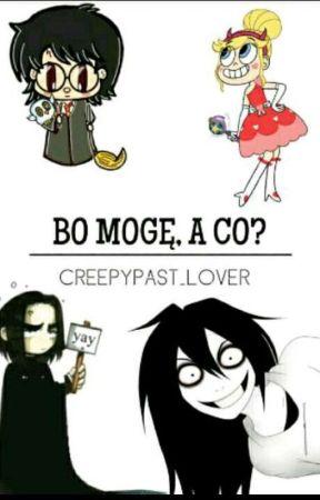 Bo mogę, a co?  by Creepypast_Lover