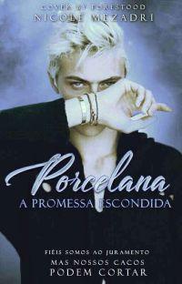Porcelana - A Promessa Escondida (Completo) cover