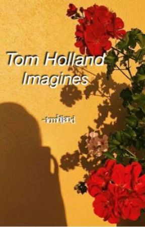 Tom Holland Imagines  by -tomhlland