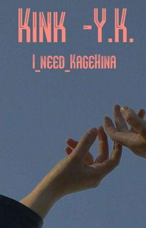 Kink -Y.V. by I_need_KageHina