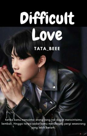 _Difficult Love_ by Tata_beee