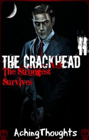 The Crackhead 2 by ArrowInSpace