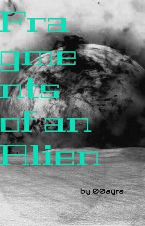 Fragments of an Alien//abgeschlossen  by 00ayra