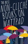 Best Non-Cliche Books on Wattpad cover