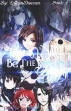 This will be the Day (Sequel to Let it Fall RWBY Fanfiction)  by LillianDuncan