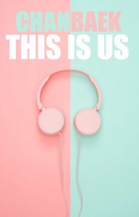 ✔ This Is Us  [ChanBaek] cover