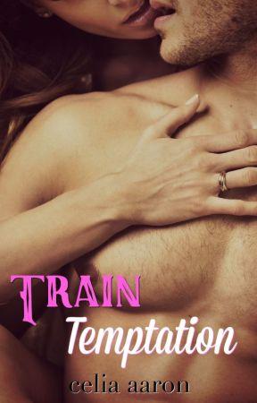 Train Temptation by CeliaAaron