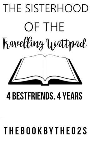 The Sisterhood Of The Traveling Wattpad by TheBookByThe02s