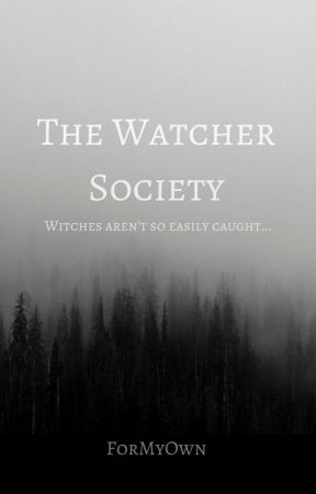The Watcher Society by ForMyOwn