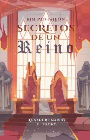 Secretos de un reino by KimPantaleon