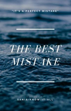 The Best Mistake  Ongoing  by Imperfect_One101