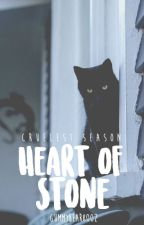 Cruel Season Book one: Heart of Stone by GummyBear8002
