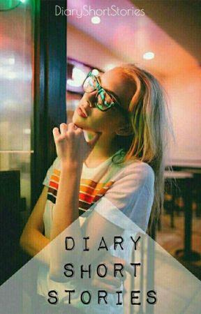 Diary Short Stories by DiaryShortStories