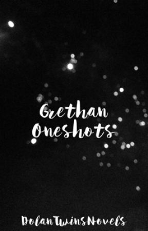 Grethan Oneshots © by dolantwinsnovels