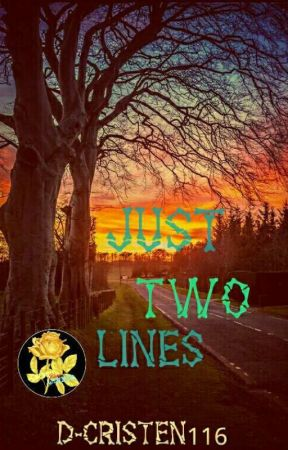 Just Two Lines | √ by D-Cristen116