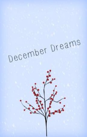 December Dreams by DanaScully