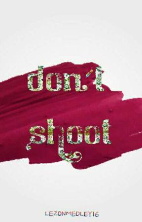 Don't Shoot by SweetVanilla16