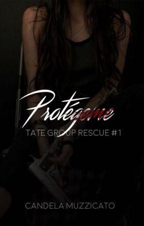 Protégeme {Tate Group Rescue #1} TERMINADA by leluMuzzi