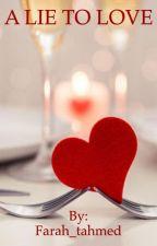 A LIE TO LOVE ❤️  by Ferrero_Roccher