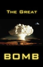The Great Bomb by lpetrich