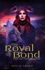 The Royal Bond (SAMPLE// OFFICIALLY PUBLISHED) by keyleehargis