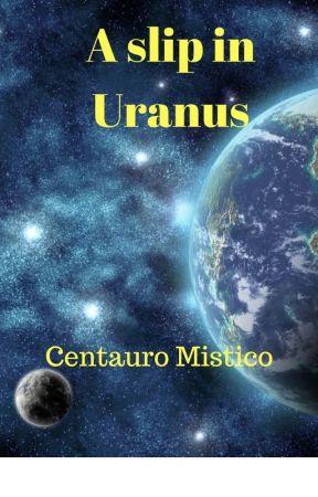 A Slip in Uranus by CentauroMistico