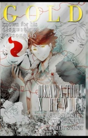 Gold || Oikawa Tooru x Reader by Paper-Threads