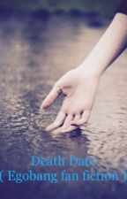 Death Date (an Egobang fanfiction) by FallingInBlackPanic