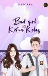 Bad Girl Vs Ketua Kelas (OPEN PO) cover