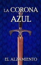 La Corona Azul: El Alzamiento by TheKoldur