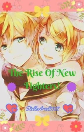 The Rise of New Fighters!! by MusicPrincess3322