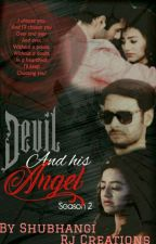 THE DEVIL AND HIS ANGEL SEASON 2(COMPLETED) by ShubhangiSingh708991