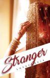STRANGER(A Muslim Love Story)#Wattys2017 cover