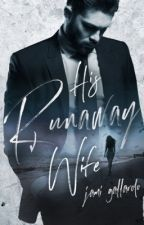 His Runaway Wife [UNEDITED] by Jami1012