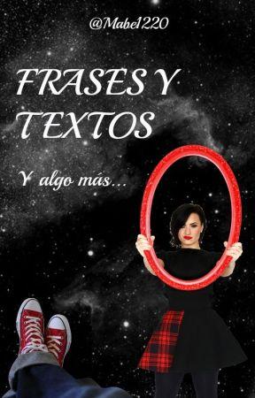 FRASES Y TEXTOS (Y algo más...) - @Mabe1220 by Mabe1220