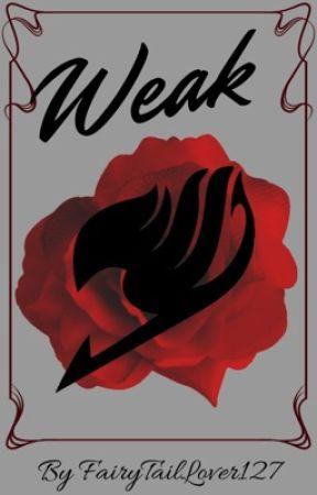 Weak by FairyTailLover127