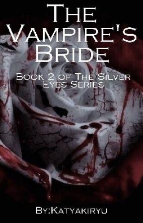 The Vampire's Bride by SilverEyes98
